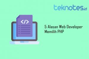 5 Alasan Web Developer Memilih PHP