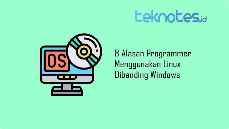 8 Alasan Programmer Menggunakan Linux Dibanding Windows