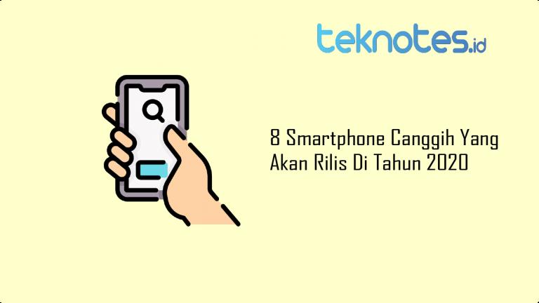 8 Smartphone Canggih Yang Akan Rilis Di Tahun 2020