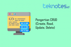 Pengertian CRUD (Create, Read, Update, Delete)