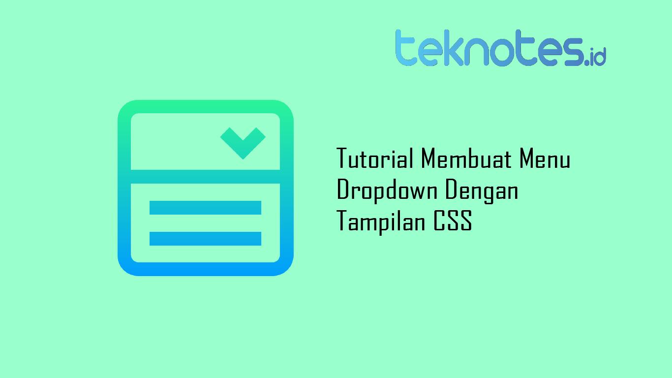 Tutorial Membuat Menu Dropdown Dengan Tampilan CSS