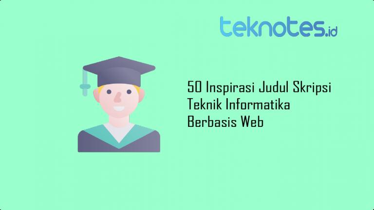 50 Inspirasi Judul Skripsi Teknik Informatika Berbasis Web