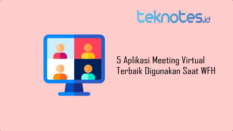 5 Aplikasi Meeting Virtual Terbaik Digunakan Saat WFH
