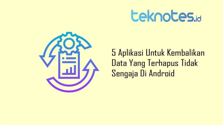 5 Aplikasi Untuk Kembalikan Data Yang Terhapus Tidak Sengaja Di Android