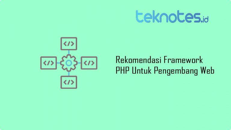 Rekomendasi Framework PHP Untuk Pengembang Web