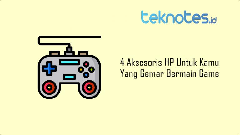 4 Aksesoris HP Untuk Kamu Yang Gemar Bermain Game