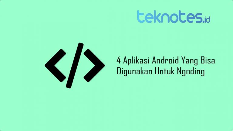 4 Aplikasi Android Yang Bisa Digunakan Untuk Ngoding