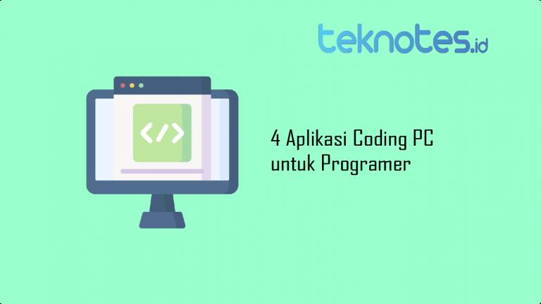 4 Aplikasi Coding PC untuk Programer