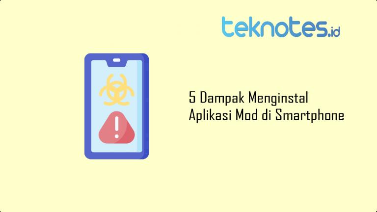 5 Dampak Menginstal Aplikasi Mod di Smartphone