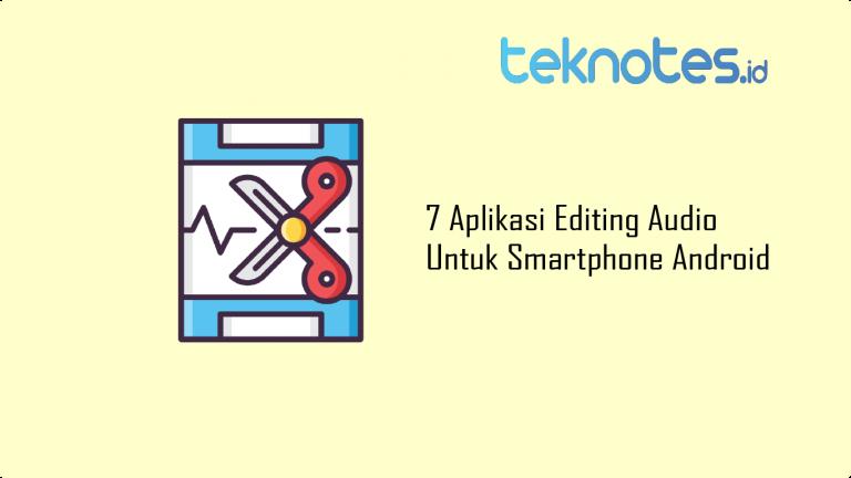 7 Aplikasi Editing Audio Untuk Smartphone Android