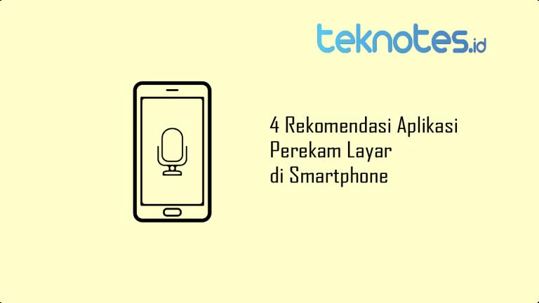4 Rekomendasi Aplikasi Perekam Layar di Smartphone