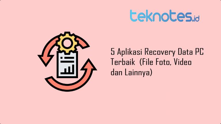 5 Aplikasi Recovery Data PC Terbaik (File Foto, Video dan Lainnya)