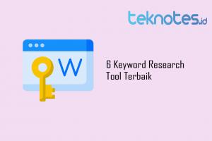 6 Keyword Research Tool Terbaik