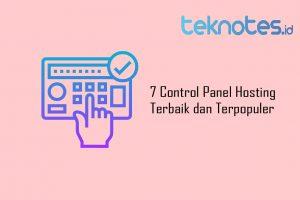 7 Control Panel Hosting Terbaik dan Terpopuler